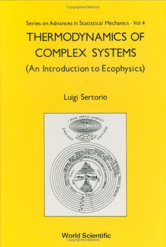 Thermodynamics of Complex Systems: An Introduction to Ecophysics (Advances in Statistical Mechanics) (9789971509781) by Sertorio, Luigi