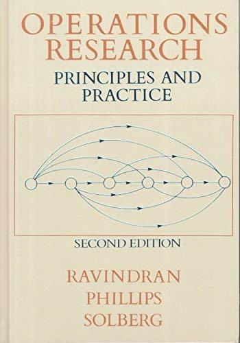Operation Research: Principles and Practice: Ravindran, A.; Phillips,