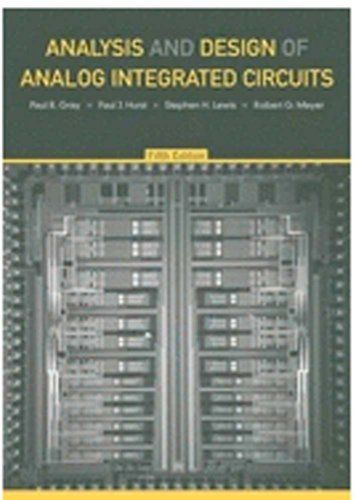 Analysis and Design of Analog Integrated Circuits,: Paul R. Gray