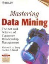 9789971513696: Mastering Data Mining: The Art and Science of Customer Relationship Management