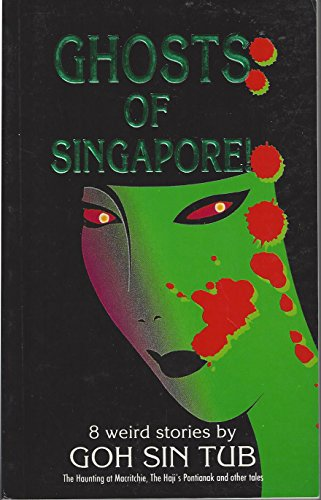 Ghosts of Singapore! (Writing in Asia series): Goh, Sin Tub