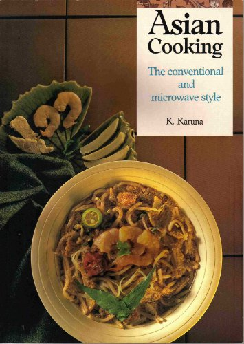 Asian cooking: The conventional and microwave style
