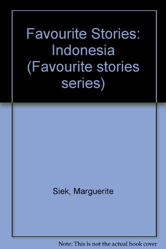 Favourite Stories: Indonesia (Favourite stories series): Siek, Marguerite