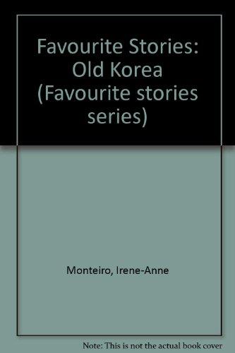 9789971644369: Favourite Stories: Old Korea (Favourite stories series)