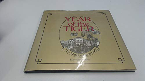 Year of the Tiger. The Raffles Centenary