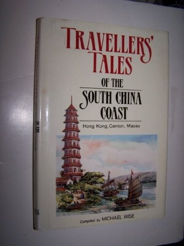 9789971652838: Travellers' tales of the South China coast: Hong Kong, Canton, Macao