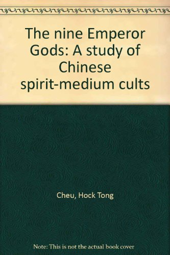 9789971653859: The nine Emperor Gods: A study of Chinese spirit-medium cults