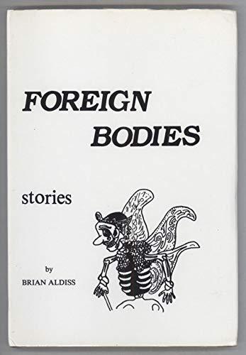 Foreign bodies: Stories: Brian Wilson Aldiss