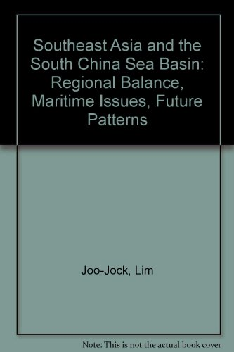 9789971690007: Southeast Asia and the South China Sea Basin: Regional Balance, Maritime Issues, Future Patterns