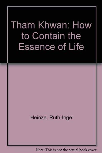 9789971690472: Tham Khwan: How to Contain the Essence of Life