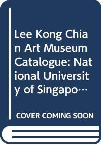 Lee Kong Chian Art Museum Catalogue: National University of Singapore: Lu, Yaw