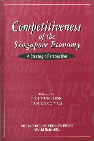 9789971692148: Competitiveness of the Singapore Economy: A Strategic Perspective