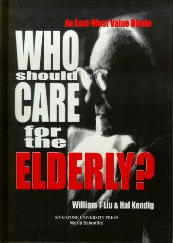 9789971692322: Who Should Care for the Elderly?: An East-West Value Divide