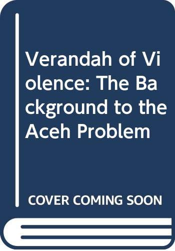 9789971693312: Verandah of Violence: The Background to the Aceh Problem