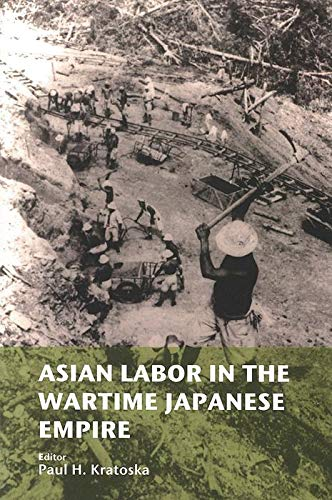 Asian Labor in the Wartime Japanese Empire: Paul H. Kratoska