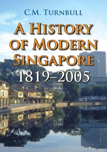 A History of Modern Singapore, 1819-2005: Turnbull, C.M.
