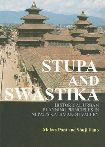 Stupa and Swastika: Historical Urban Planning Principles in Nepal's Kathmandu Valley: Pant, ...