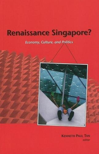 9789971693770: Renaissance Singapore? Economy, Culture and Politics