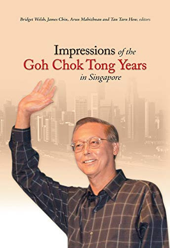 Impressions of the Goh Chok Tong Years in Singapore (Hardback)