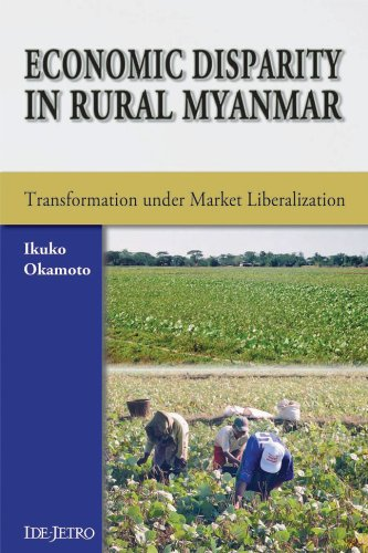 Economic Disparity in Rural Myanmar: Transformation Under Market Liberalization (Hardback): Ikuko ...