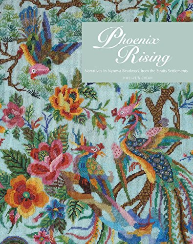 9789971694685: Phoenix Rising: Narratives in Nonya Beadwork from the Straits Settlements