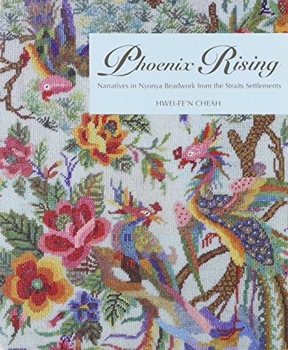 9789971695163: Phoenix Rising: Narratives in Nyonya Beadwork from the Straits Settlements