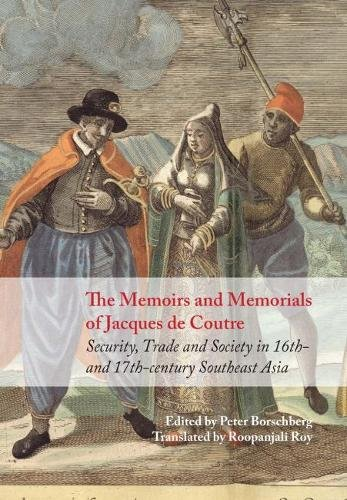 The Memoirs and Memorials of Jacques de Coutre: Security, Trade and Society in 16th- and ...