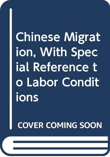 9789971695606: Chinese Migration, With Special Reference to Labor Conditions