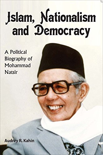 9789971695712: Islam, Nationalism and Democracy: a Political Biography of Mohammad Natsir