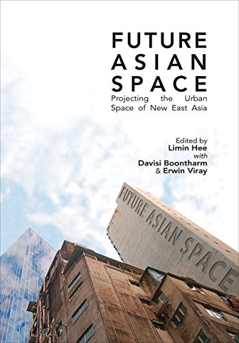 9789971695965: Future Asian Space: Projecting the Urban Space of New East Asia