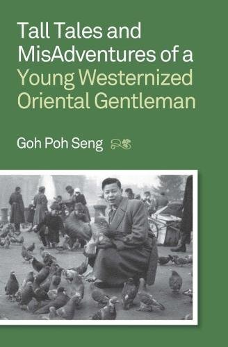 9789971696344: Tall Tales and MisAdventures of a Young Westernized Oriental Gentleman