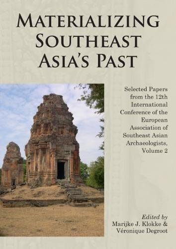 9789971696559: Materializing Southeast Asia's Past: Selected Papers from the 12th International Conference of the European Association of Southeast Asian Archaeologists