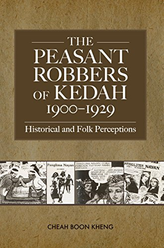 The Peasant Robbers of Kedah, 1900-29: Historical: Cheah Boon Kheng
