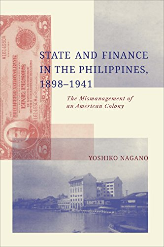 State and Finance in the Philippines, 1898-1941: The Mismanagement of an American Colony: Yoshiko ...