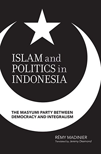 9789971698430: Islam and Politics in Indonesia: The Masyumi Party between Democracy and Integralism
