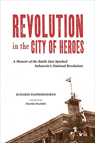 9789971698447: Revolution in the City of Heroes: A Memoir of the Battle that Sparked Indonesia's National Revolution