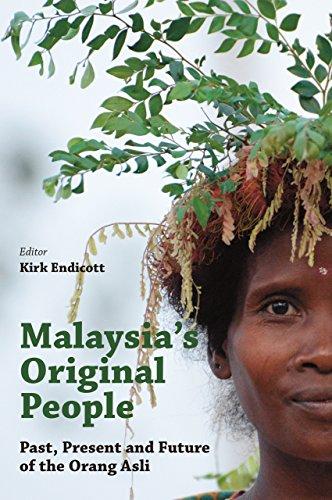 9789971698614: Malaysia's Original People: Past, Present and Future of the Orang Asli