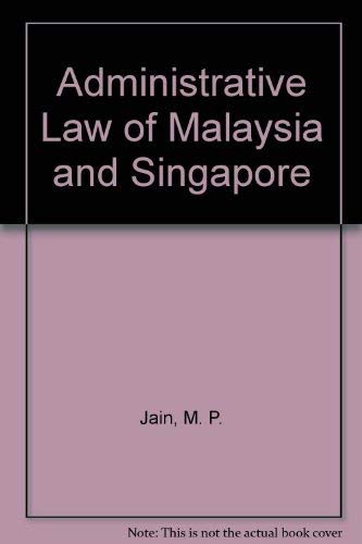 Administrative Law of Malaysia and Singapore: M. P. Jain