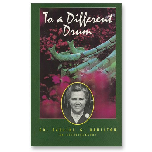 To a Different Drum: The Autobiography of Dr. Pauline Hamilton (An OMF Book): Pauline G. Hamilton (...