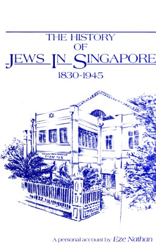The History of Jews in Singapore, 1830-1945: Nathan, Eze