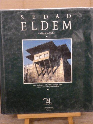 Sedad Eldem: Architect in Turkey.: SIBEL BOZDOGAN, ENGIN