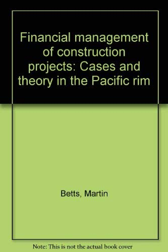 Financial management of construction projects: Cases and theory in the Pacific rim