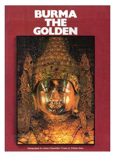 Burma the Golden: Pfannmuller, Gunter; Klein, Wilhelm