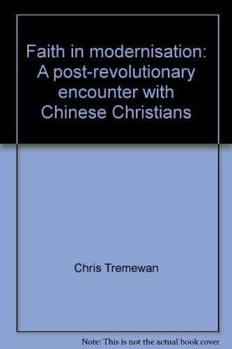 Faith in modernisation: A post-revolutionary encounter with Chinese Christians: n/a