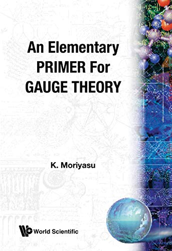 9789971950941: Elementary Primer For Gauge Theory, An