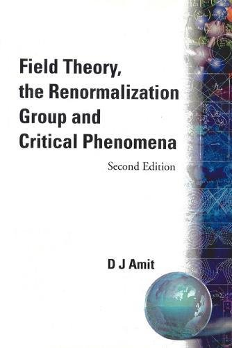 9789971966102: Field Theory, the Renormalization Group and Critical Phenomena