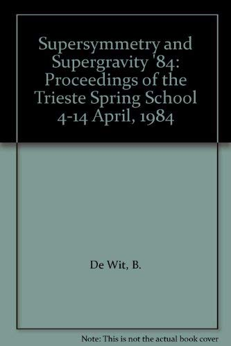 9789971966751: Supersymmetry and Supergravity '84: Proceedings of the Trieste Spring School 4-14 April, 1984