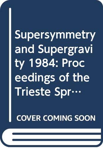 9789971966768: Supersymmetry and Supergravity 1984: Proceedings of the Trieste Spring School