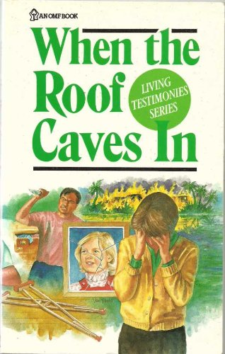 When the Roof Caves in (Living Testimony