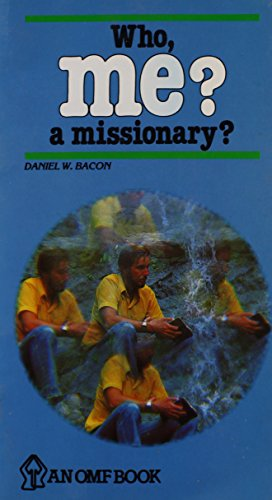 9789971972325: Who Me? A Missionary?